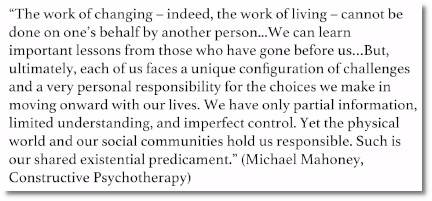 If you dont do it yourself, then it simply won't get done .. says Michael Mahoney about psychotherapy.