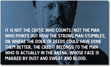 The Man in the Arena by Teddy Roosevelt (23 April 1910)