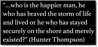 'Who is the happier man?' asks Hunter Thompson