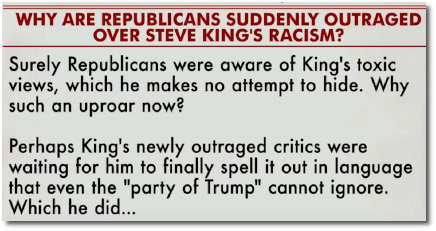 Why are Republicans suddenly outraged over Steve King's racism? asks Eugene Robinson (15 Jan 2019)