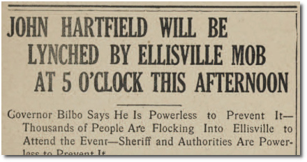 John Hartfield will be lynched by Ellisville mob at 5 o'clock this afternoon