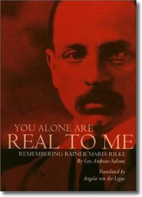 You Alone Are Real to Me, by Lou Andreas-Salome, about Rainer Maria Rilke