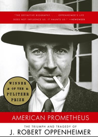 American Prometheus | The Triumph & Tragedy of J Robert Oppenheimer