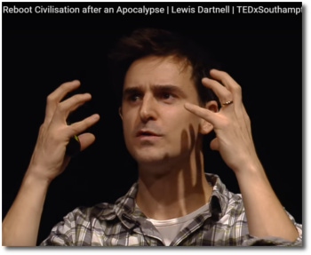 Lewis Dartnell - How to Reboot Civilization after an Apocalypse