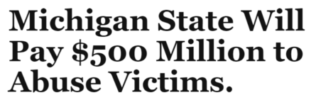 Michigan State will pay 500 million dollars to victims of sexual abuse